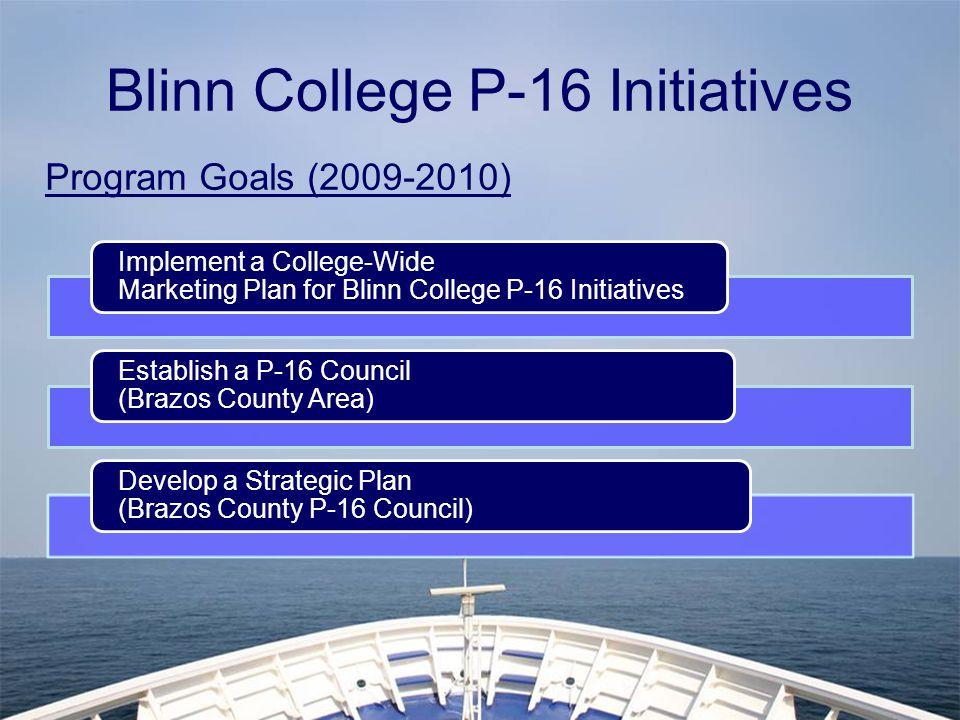 Blinn College P-16 Initiatives Program Goals (2009-2010)