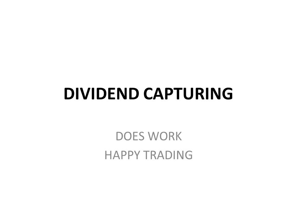END PRESENTATION DIVIDEND CAPTURING