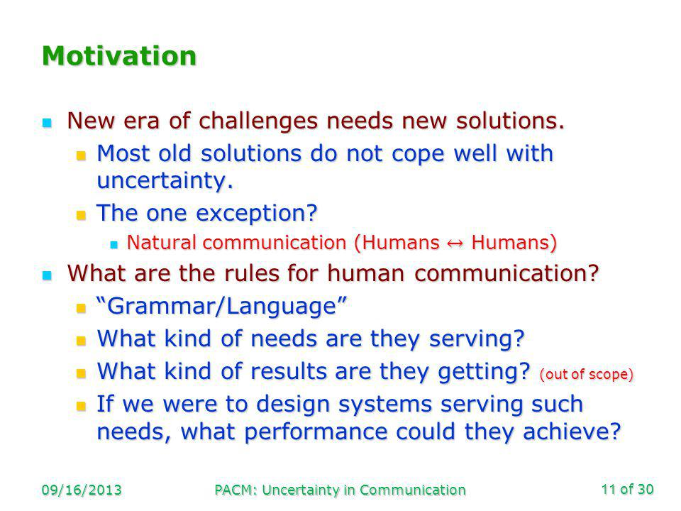 of 30 Motivation 09/16/2013PACM: Uncertainty in Communication11