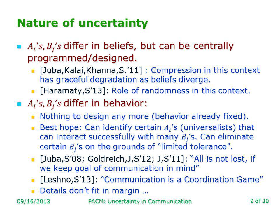 of 30 Nature of uncertainty 09/16/2013PACM: Uncertainty in Communication9