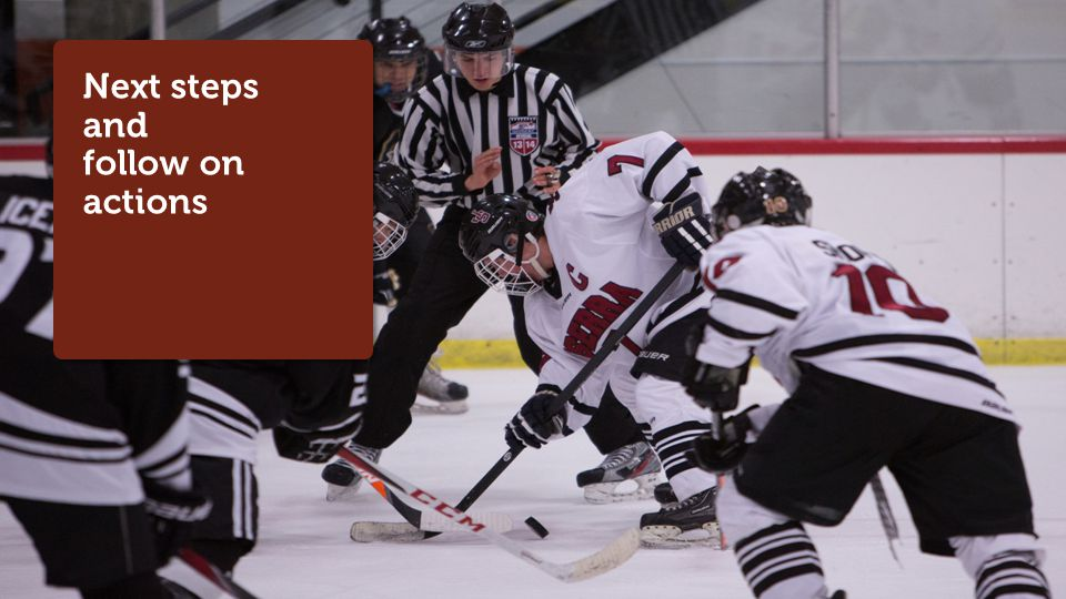 11 JSerra Ice Hockey Experience 2014-2015 Next steps and follow on actions