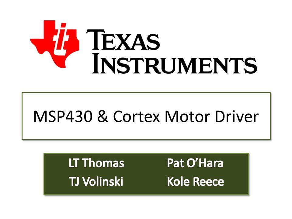 MSP430 & Cortex Motor Driver