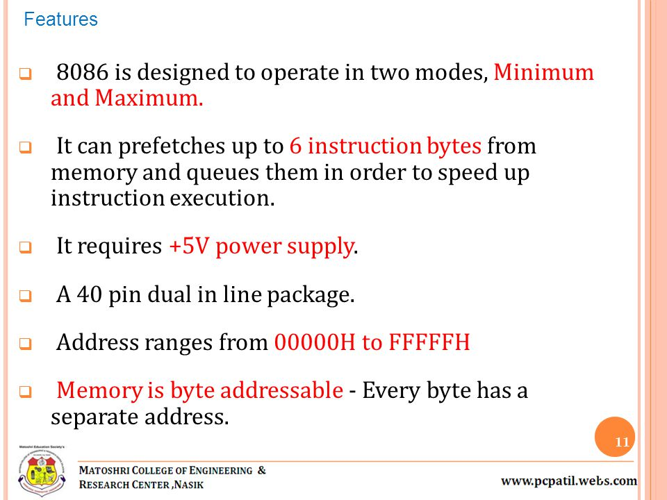  8086 is designed to operate in two modes, Minimum and Maximum.