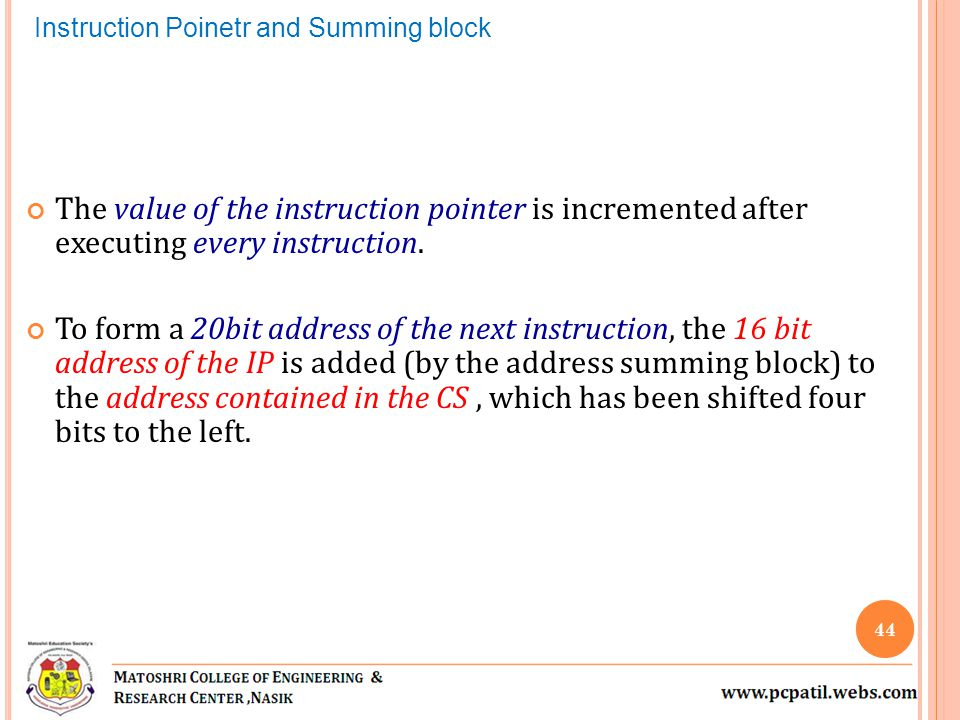 The value of the instruction pointer is incremented after executing every instruction.