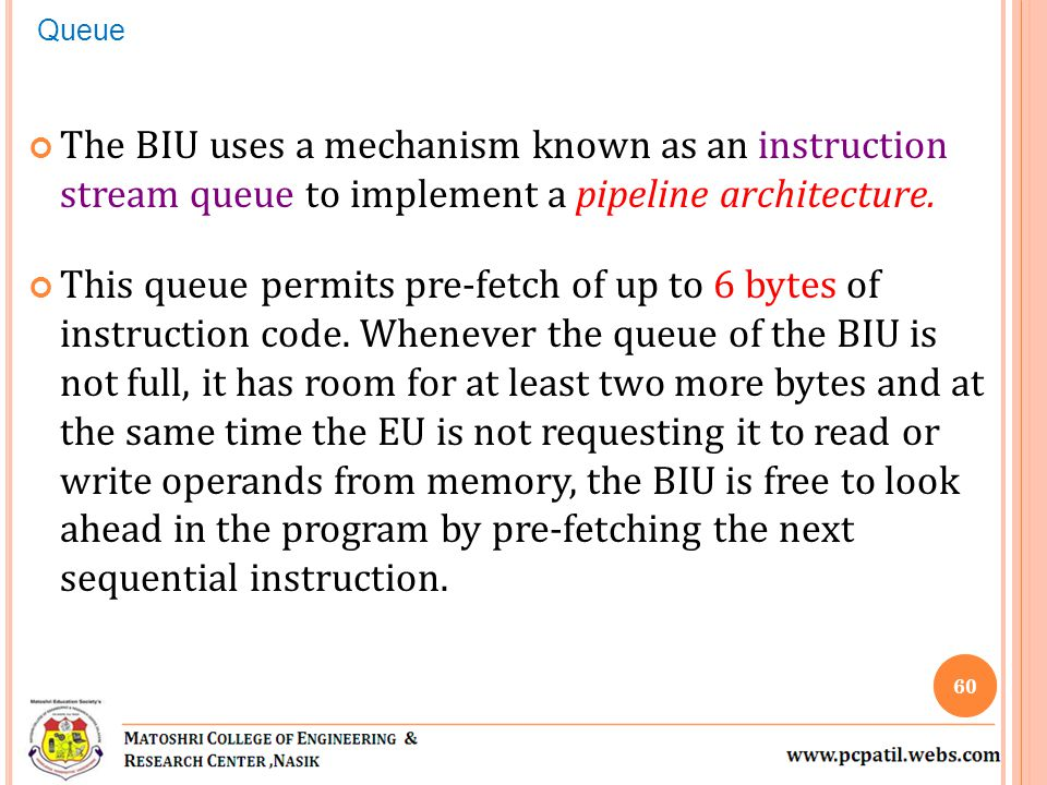 The BIU uses a mechanism known as an instruction stream queue to implement a pipeline architecture.