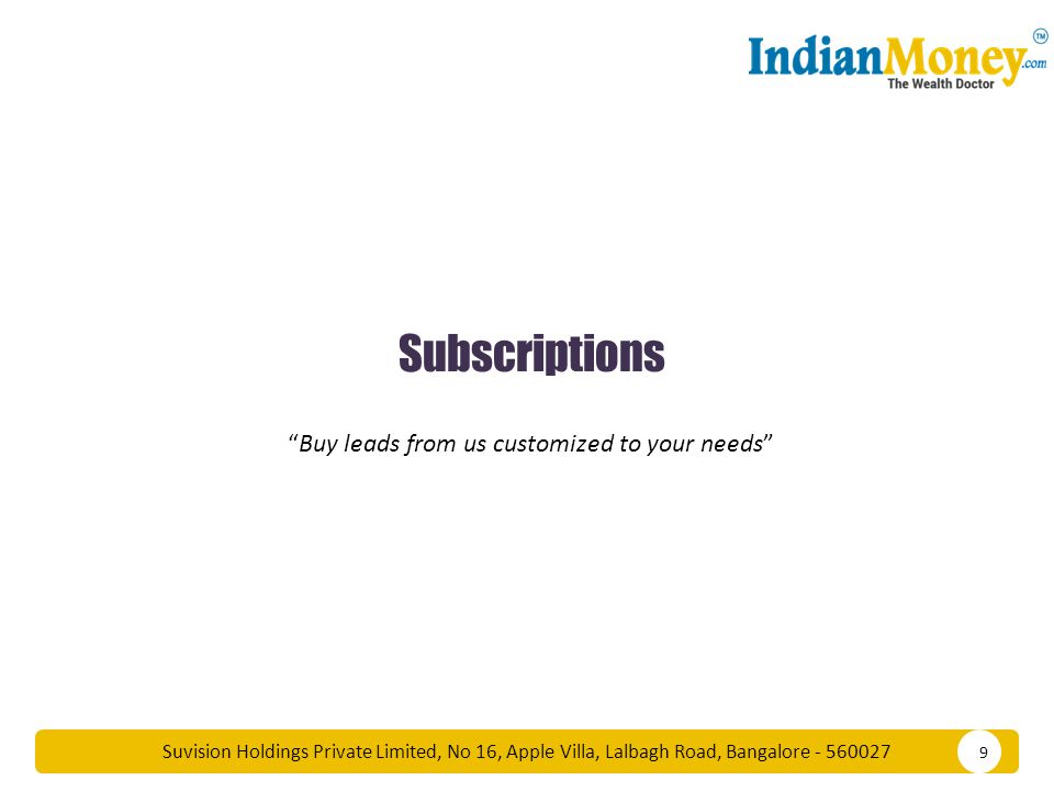 Suvision Holdings Private Limited, No 16, Apple Villa, Lalbagh Road, Bangalore - 560027 SUBSCRIPTIONS 10 MY SUBSCRIPTIONS –V1.0 Orders that was made by older associates using the earlier CRM can be seen under the My Subscriptions – V1.0 tab