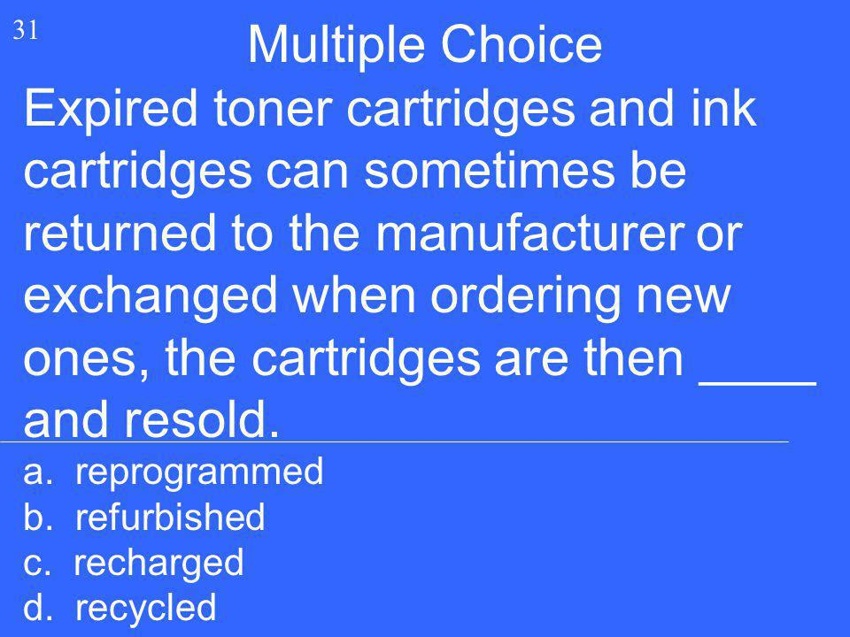 Expired toner cartridges and ink cartridges can sometimes be returned to the manufacturer or exchanged when ordering new ones, the cartridges are then