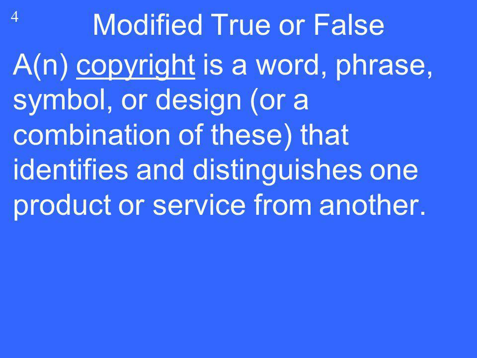 A(n) copyright is a word, phrase, symbol, or design (or a combination of these) that identifies and distinguishes one product or service from another.