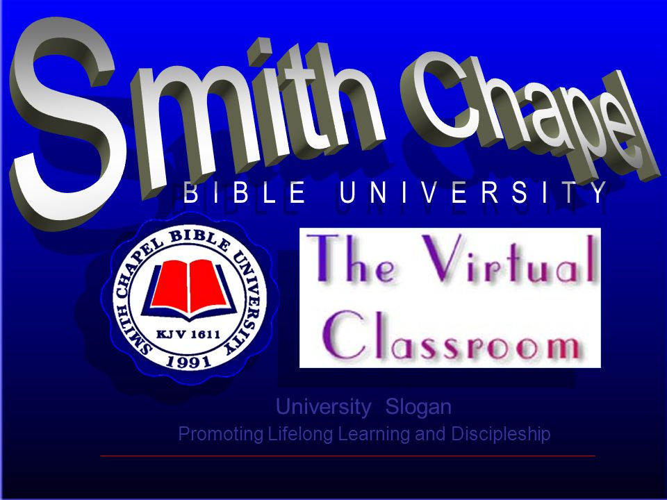 B I B L E U N I V E R S I T Y University Slogan Promoting Lifelong Learning and Discipleship