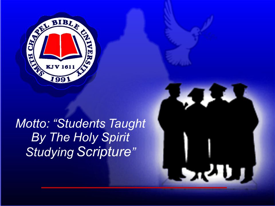 "Motto: ""Students Taught By The Holy Spirit Studying Scripture """