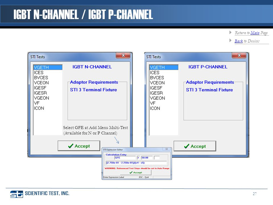 Select GFE at Add Menu Multi-Test (Available for N or P Channel) IGBT N-CHANNEL / IGBT P-CHANNEL BackBack to Devices Return to Main PageMain 27