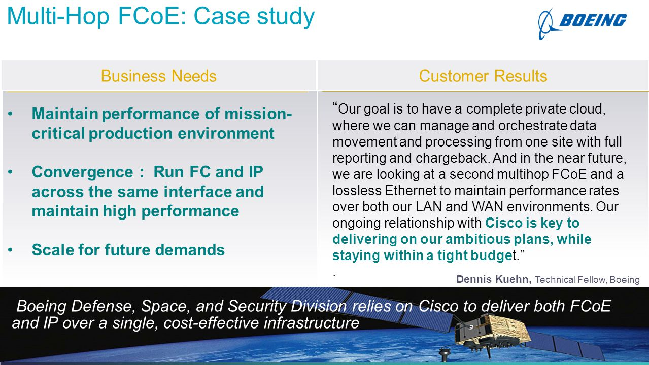 Cisco Confidential 38 © 2013-2014 Cisco and/or its affiliates. All rights reserved. Multi-Hop FCoE: Case study Dennis Kuehn, Technical Fellow, Boeing