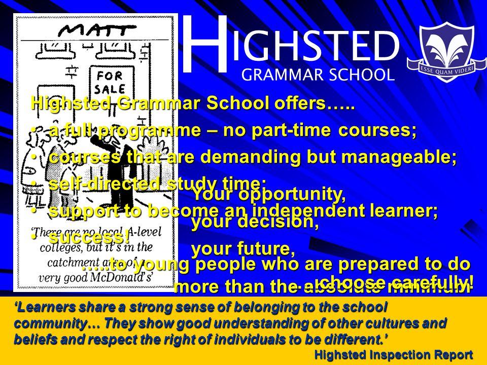 H IGHSTED GRAMMAR SCHOOL Highsted Grammar School offers…..