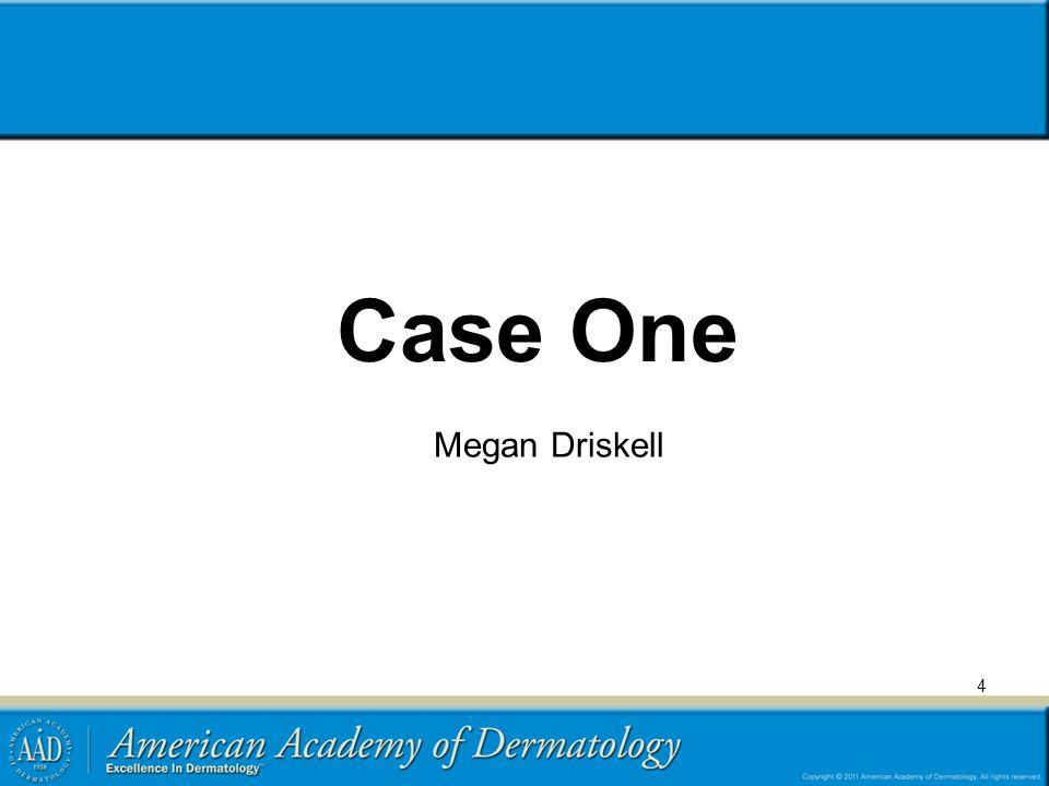 4 Case One Megan Driskell
