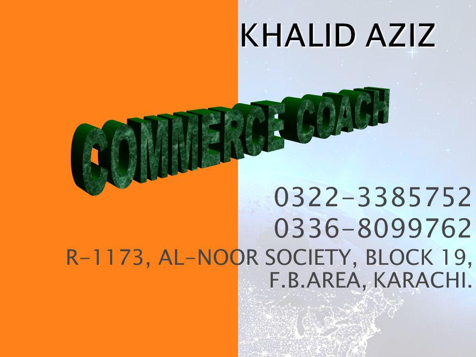 0322-3385752 0336-8099762 R-1173, AL-NOOR SOCIETY, BLOCK 19, F.B.AREA, KARACHI.