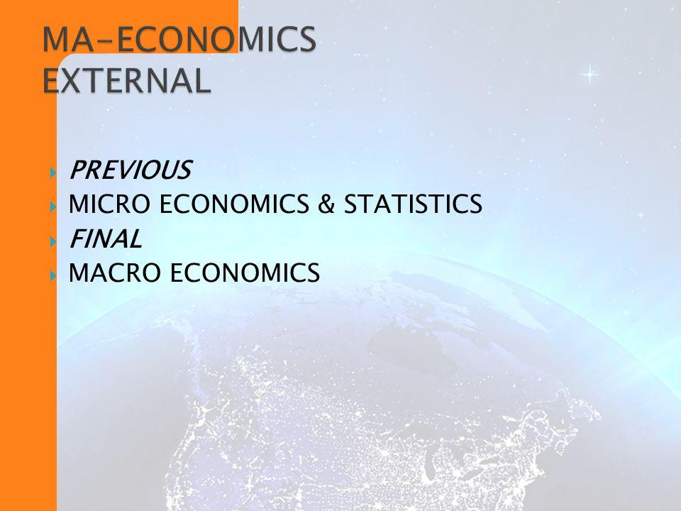  PREVIOUS  MICRO ECONOMICS & STATISTICS  FINAL  MACRO ECONOMICS