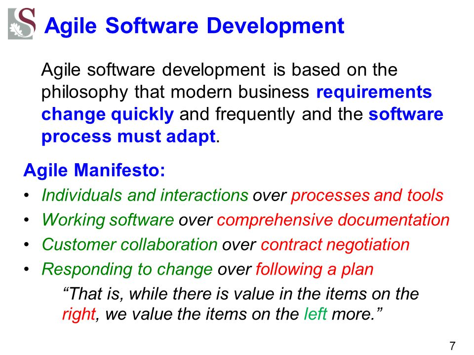 Agile Software Development Agile software development is based on the philosophy that modern business requirements change quickly and frequently and the software process must adapt.