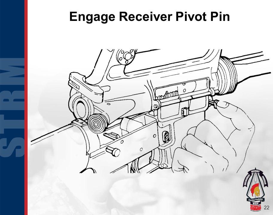 22 Engage Receiver Pivot Pin