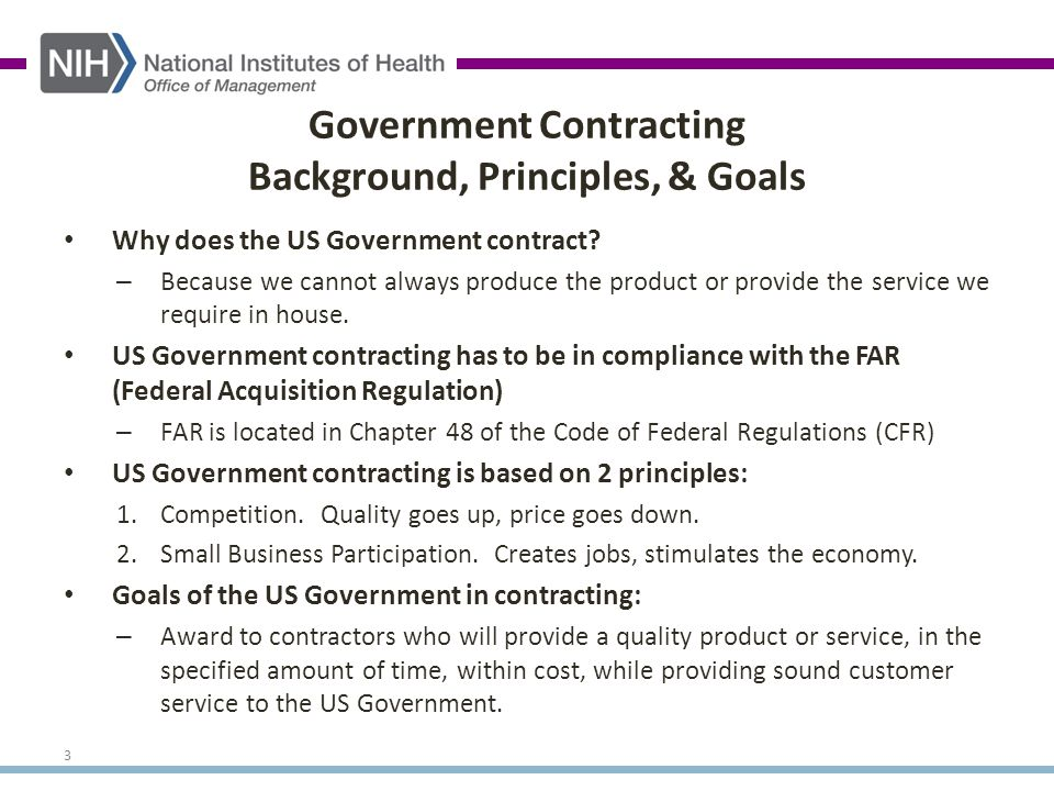 3 Government Contracting Background, Principles, & Goals Why does the US Government contract.