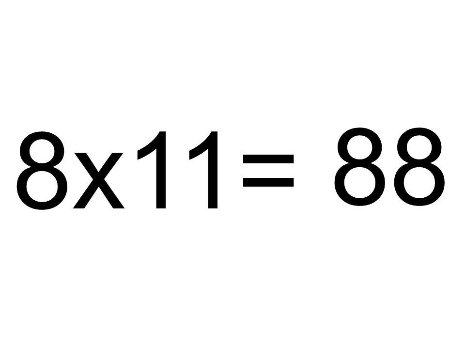 8x11= 88