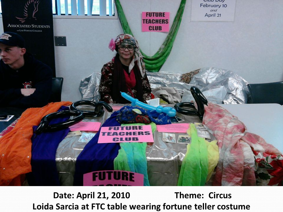 Date: April 21, 2010 Theme: Circus Loida Sarcia at FTC table wearing fortune teller costume