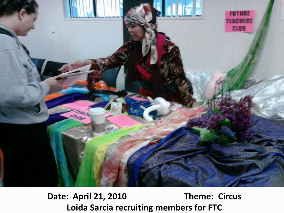 Date: April 21, 2010 Theme: Circus Loida Sarcia recruiting members for FTC