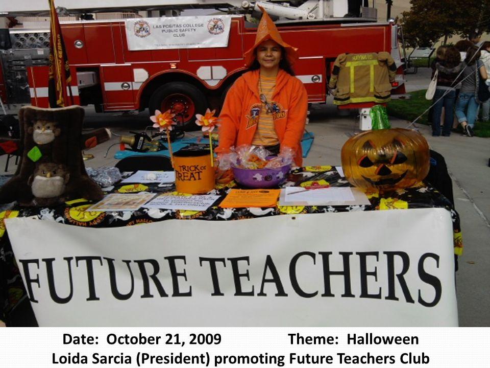 Date: October 21, 2009 Theme: Halloween Loida Sarcia (President) promoting Future Teachers Club