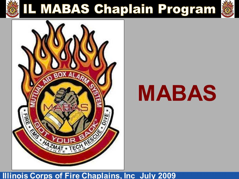 Illinois Corps of Fire Chaplains, Inc July 2009 MABAS
