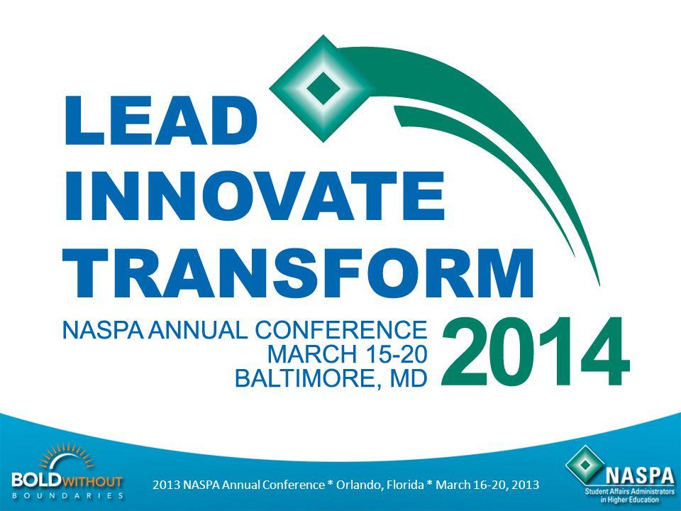 2013 NASPA Annual Conference * Orlando, Florida * March 16-20, 2013