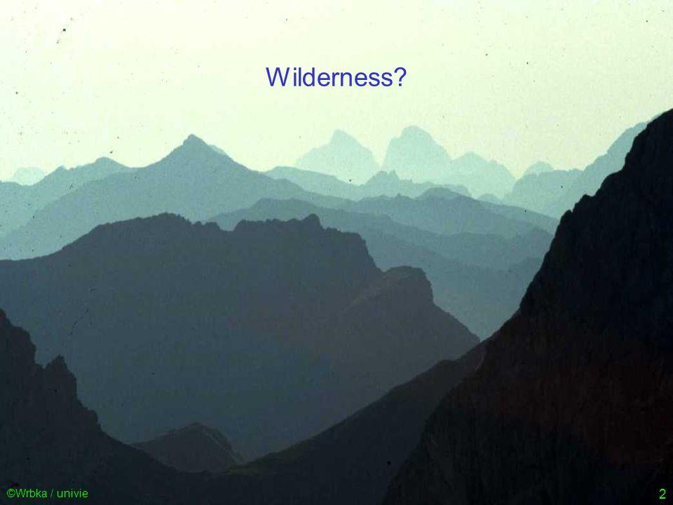 2 ©Wrbka / univie Wilderness?
