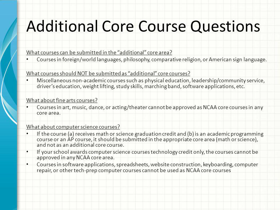 Additional Core Course Questions What courses can be submitted in the additional core area.
