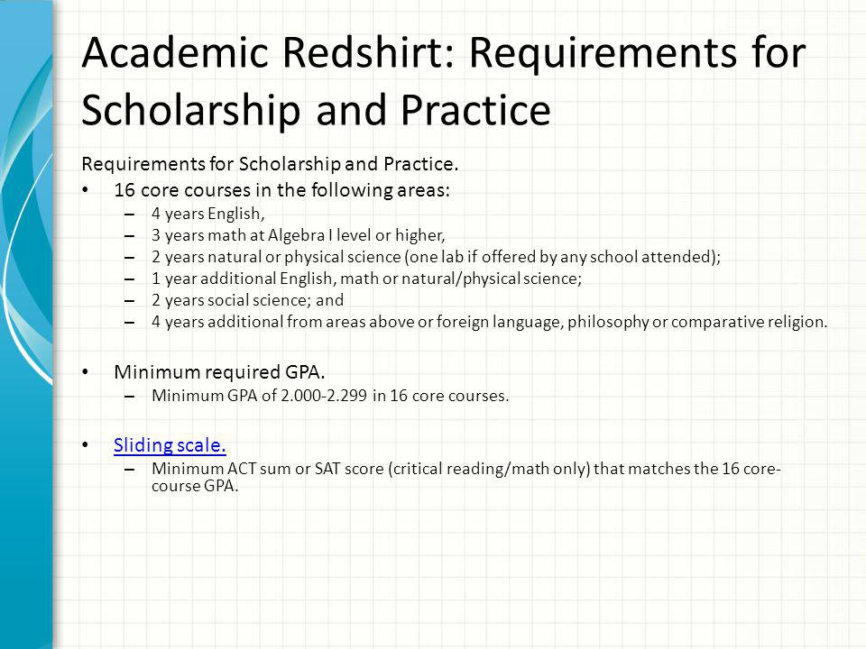 Academic Redshirt: Requirements for Scholarship and Practice Requirements for Scholarship and Practice.