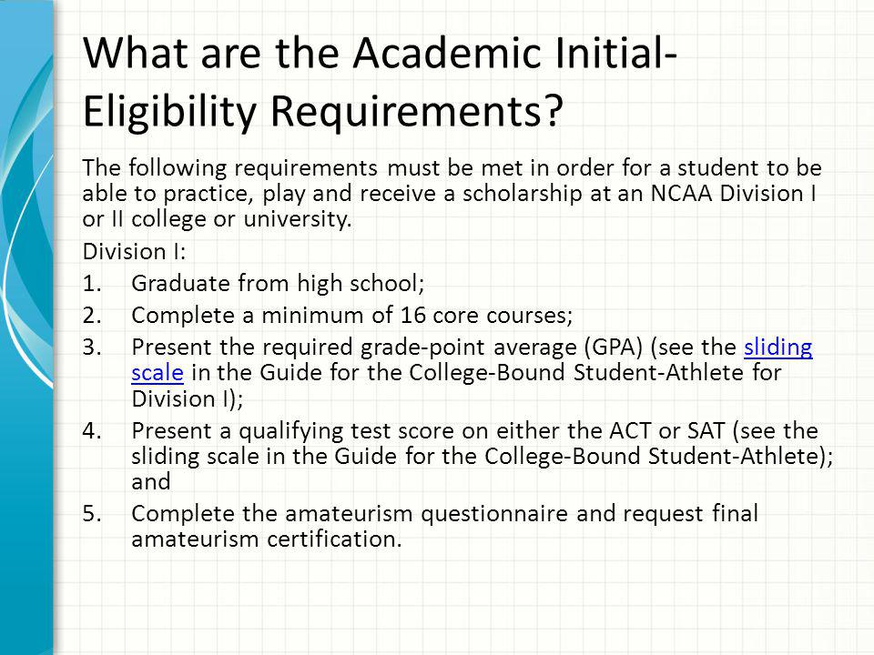 What are the Academic Initial- Eligibility Requirements.