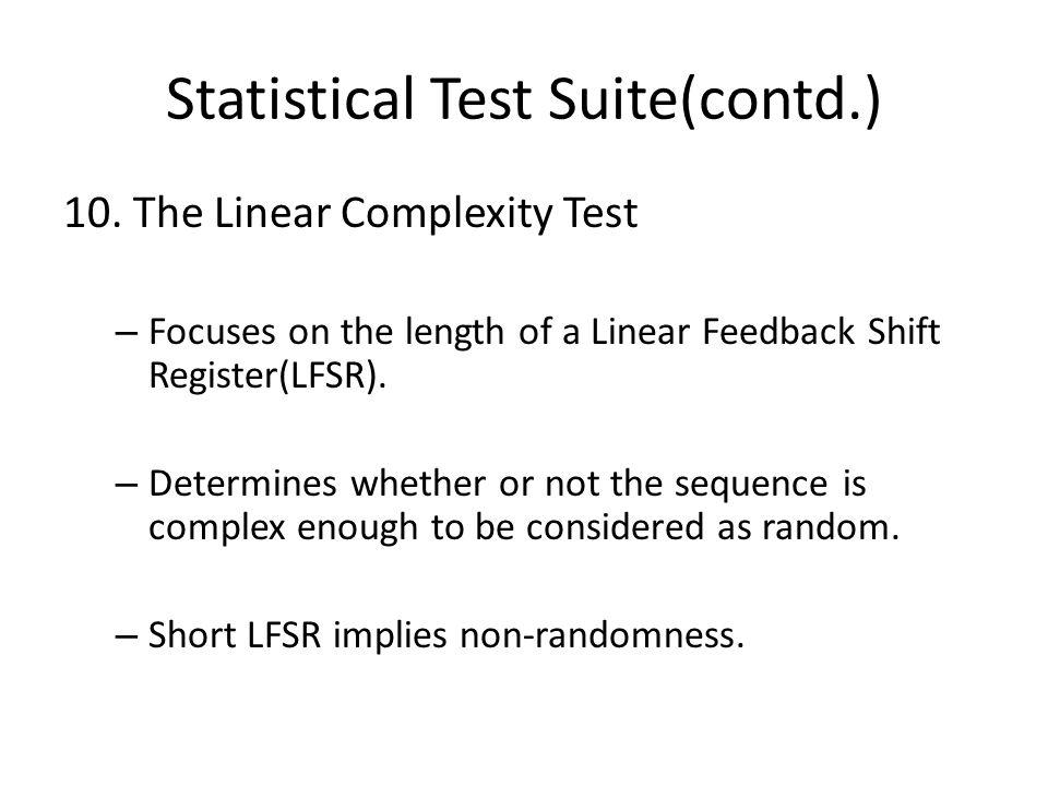 Statistical Test Suite(contd.) 10.