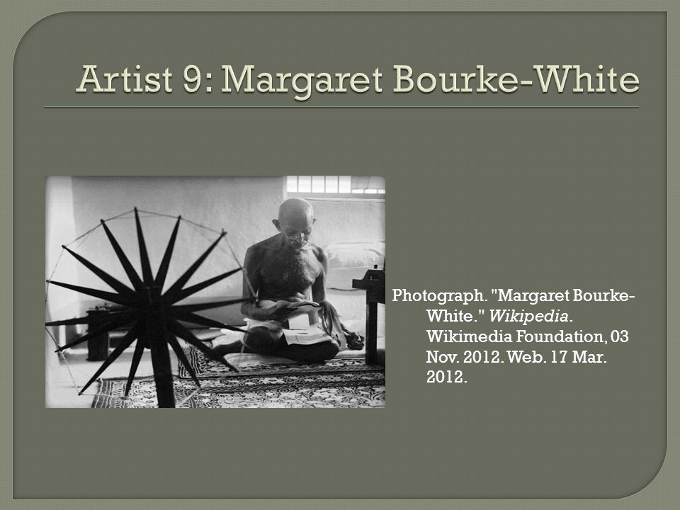 Photograph. Margaret Bourke- White. Wikipedia. Wikimedia Foundation, 03 Nov.