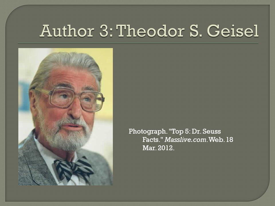 Photograph. Top 5: Dr. Seuss Facts. Masslive.com. Web. 18 Mar. 2012.
