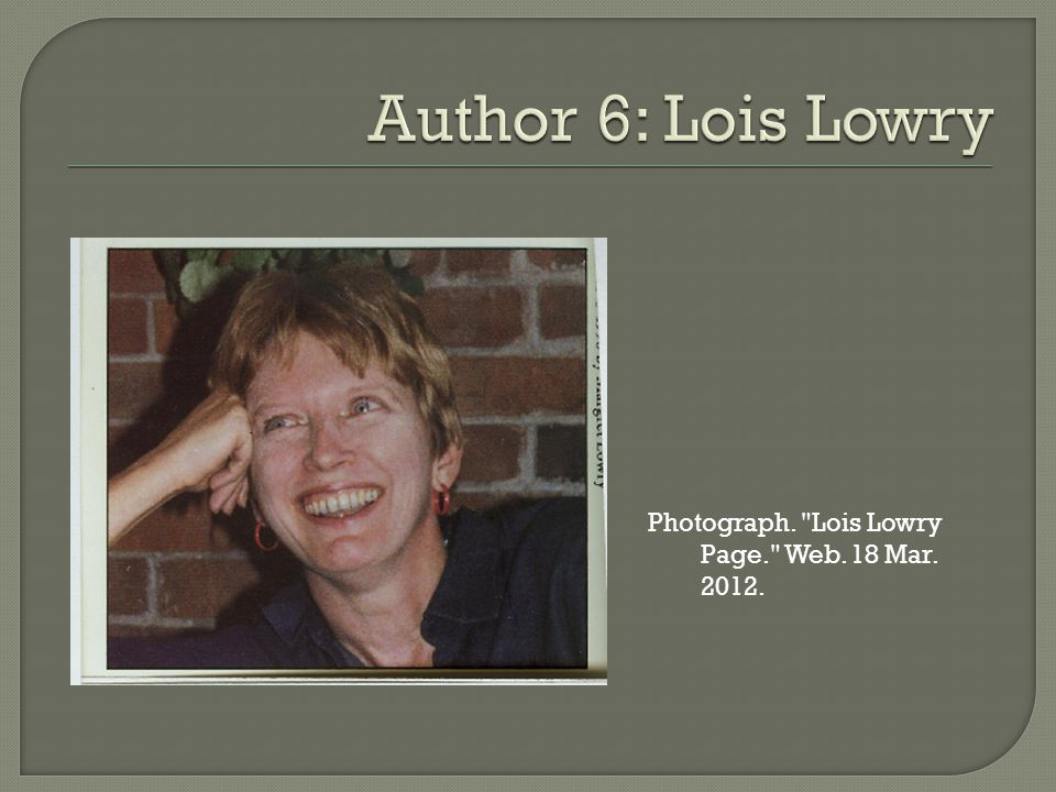 Photograph. Lois Lowry Page. Web. 18 Mar. 2012.