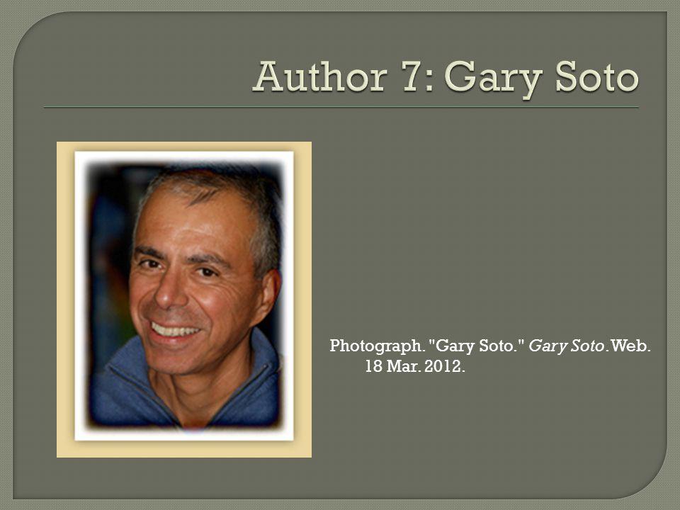 Photograph. Gary Soto. Gary Soto. Web. 18 Mar. 2012.