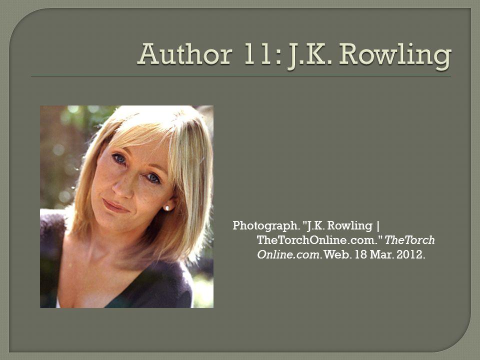Photograph. J.K. Rowling | TheTorchOnline.com. TheTorch Online.com. Web. 18 Mar. 2012.