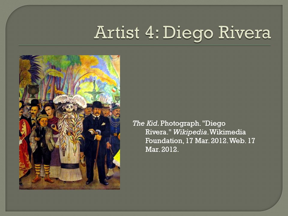 The Kid. Photograph. Diego Rivera. Wikipedia. Wikimedia Foundation, 17 Mar.