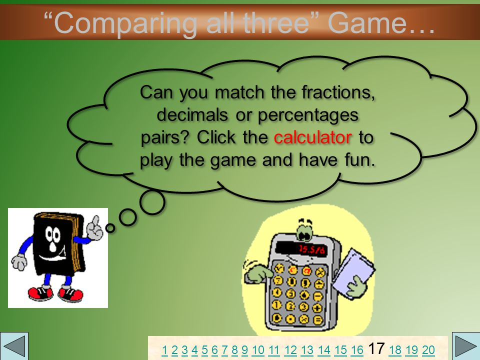 Comparing all three Game… Can you match the fractions, decimals or percentages pairs.