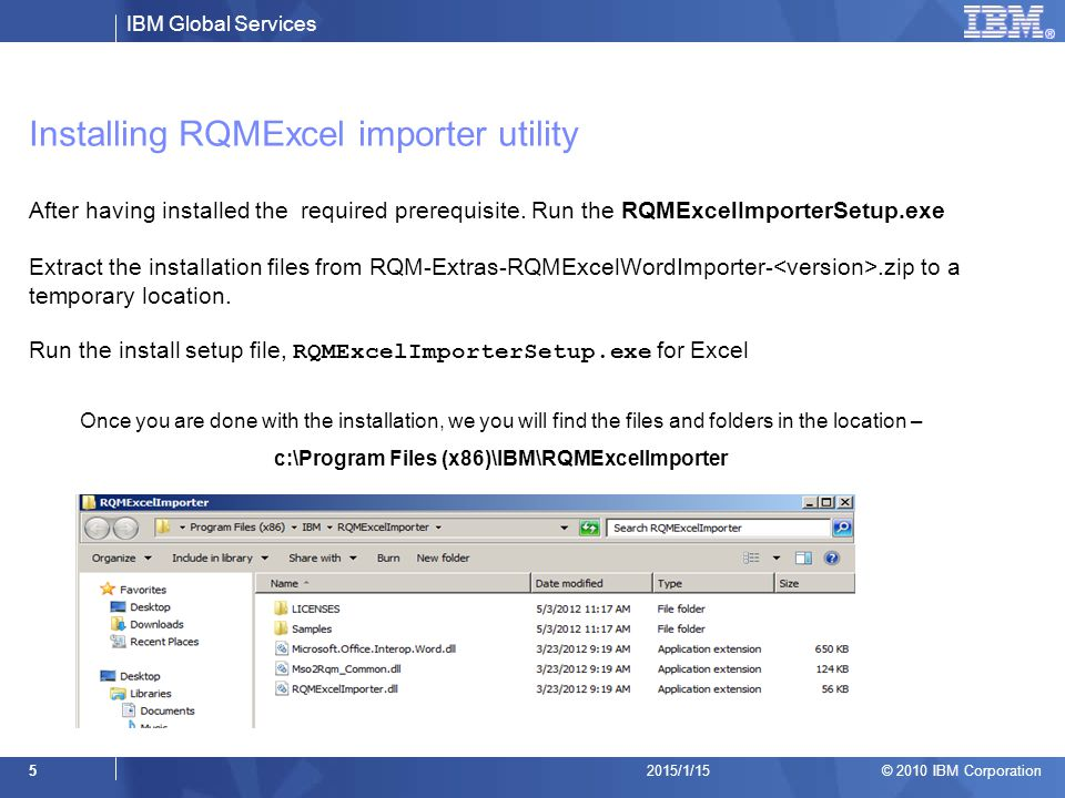 IBM Global Services © 2010 IBM Corporation 62015/1/15 Verify the Installation Verify the Installation by opening Excel Spreadsheet and look for RQM menu as shown below Open any spreadsheet and see if RQM appear as a Menu Item
