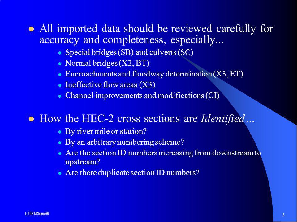 L-1621/Klipsch98 14 Critical Depth Calculations Critical Depth Calculations HEC-RAS –Parabolic Method –Secant Method Used if parabolic method… Does not converge.