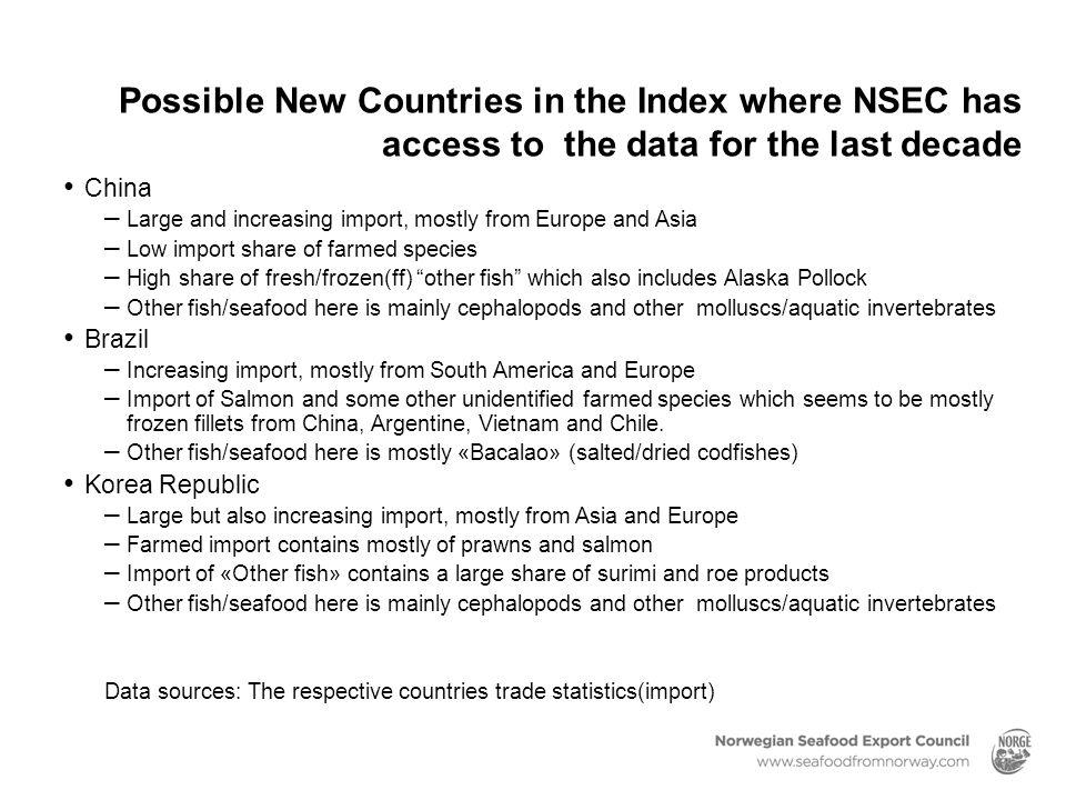 Possible New Countries in the Index where NSEC has access to the data for the last decade China – Large and increasing import, mostly from Europe and