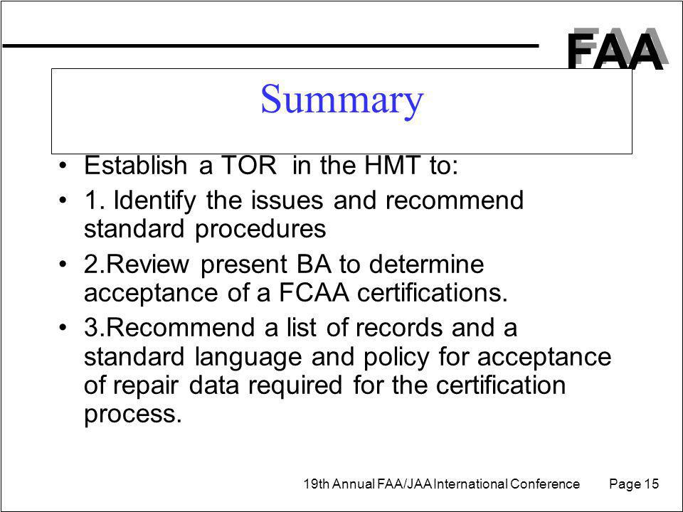 FAA 19th Annual FAA/JAA International Conference Page 15 Summary Establish a TOR in the HMT to: 1.