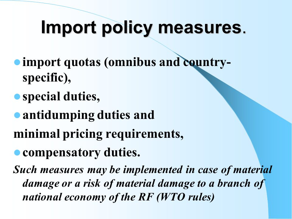 Import policy measures.