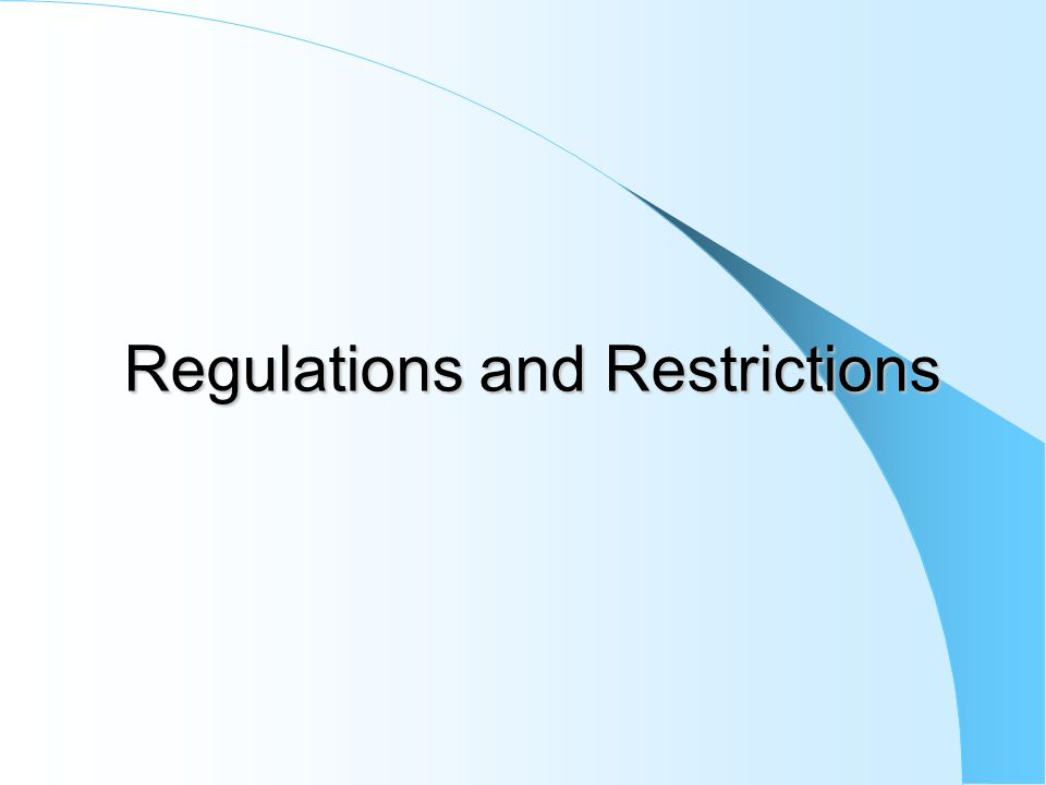 Regulations and Restrictions