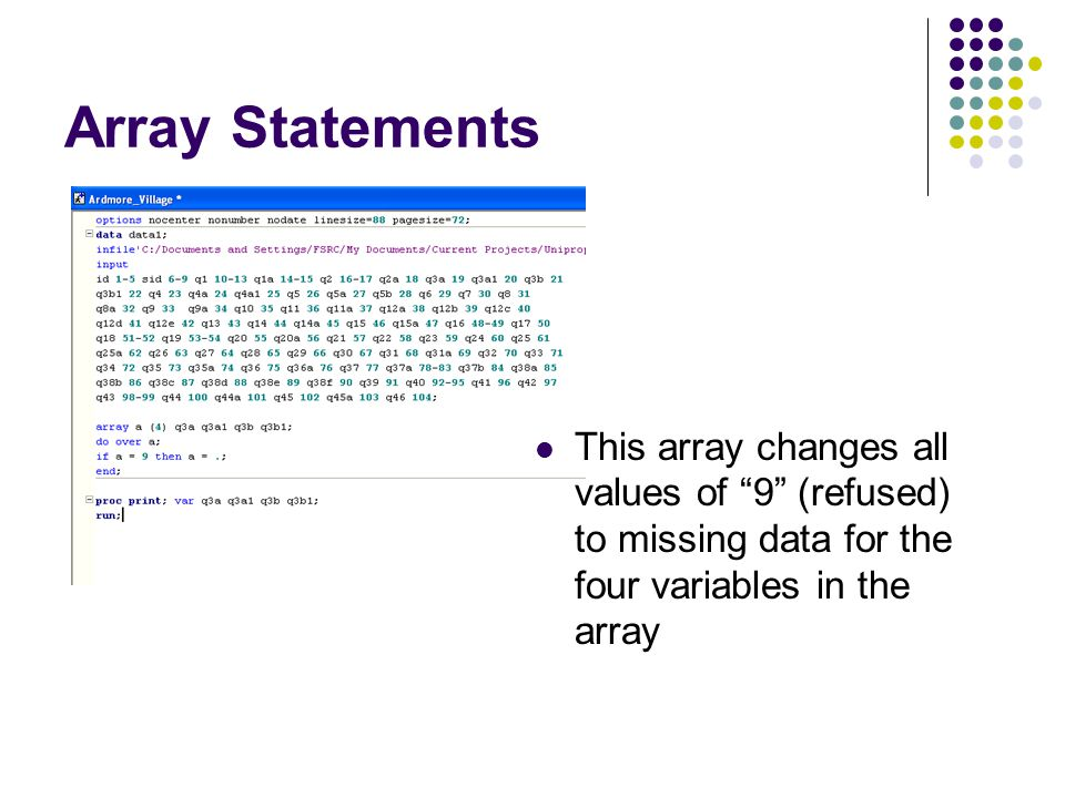 "Array Statements This array changes all values of ""9"" (refused) to missing data for the four variables in the array"