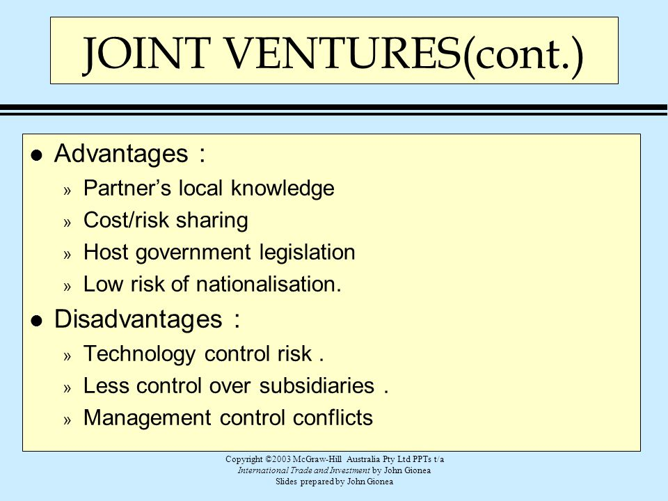 Copyright ©2003 McGraw-Hill Australia Pty Ltd PPTs t/a International Trade and Investment by John Gionea Slides prepared by John Gionea JOINT VENTURES