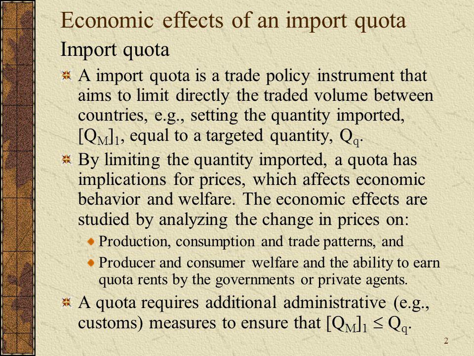 13 Economic effects of an import quota Net world welfare effects Internal domestic transfers, DWLs and international transfers Exporter s marketImporter s market Δ NSW Importer Exporter World - (b+d) + (e) - (b+d) - (2+4) - (2+4) - (3) (e) = (3)